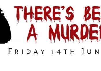 """There's Been A Murder"" – Fundraising Event – Friday 14th June"